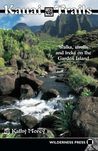 Kauai Trails: Walks strolls and treks on the Garden Island (Kauai Trails: Walks, Strolls & Treks on the Garden Island)