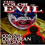 The Color of Evil | Connie Corcoran Wilson
