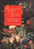 img - for Acquired Taste: The French Origins of Modern Cooking by T. Sarah Peterson (1994-11-01) book / textbook / text book