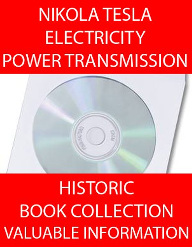 Tesla! Electricity! 13 Books About Nikola Tesla, Electricity & Power Transmission