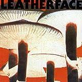 Leatherface Mush