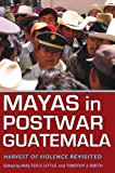 Mayas in Postwar Guatemala: Harvest of Violence Revisited (Contemporary American Indians)