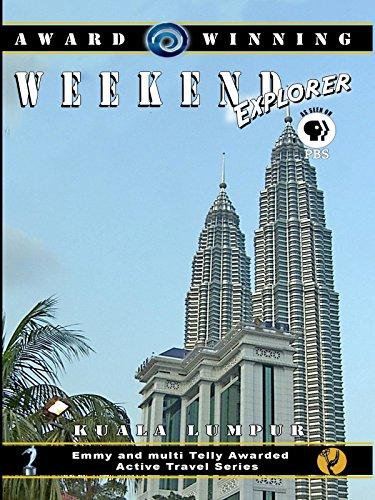 Weekend Explorer - Kuala Lumpur, Malaysia