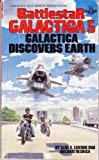 Galactica Discovers Earth (Battlestar Galactica, Book 5) (042504744X) by Larson, Glen A.