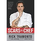 Scars of a Chef: The Searing Story of a Top Chef Marked Forever by the Grit and Grace of Life in the Kitchen ~ Rick Tramonto