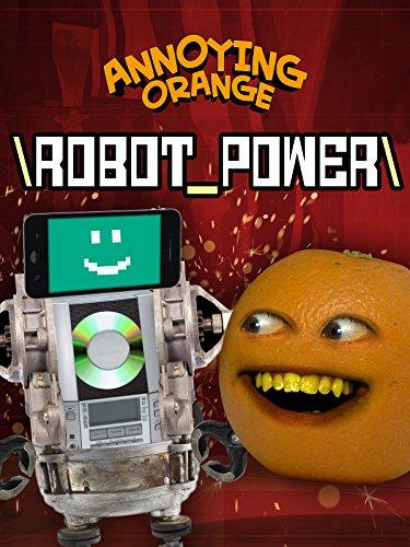 Annoying Orange - Robot Power