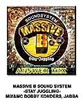 MASSIVE B SOUND SYSTEM -STAY JUGGLING- MIX&MC BOBBY KONDERS, JABBA
