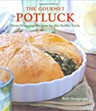 img - for The Gourmet Potluck: Show-Stopping Recipes for the Buffet Table book / textbook / text book