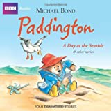 Michael Bond Paddington: A Day at the Seaside and Other Stories (BBC Audio)