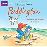 Paddington: A Day at the Seaside and Other Stories (BBC Audio)by Michael Bond