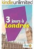 3 jours � Londres: Des cartes, des bons plans et les itin�raires indispensables