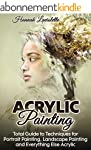 Acrylic Painting: Total Guide To Tech...