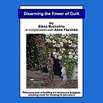 Disarming the Power of Guilt | Elena Bussolino