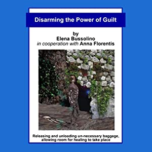 Disarming the Power of Guilt | [Elena Bussolino]