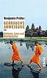 Gebrauchsanweisung f�r Vietnam , Laos und Kambodscha (Piper Taschenbuch 95356)