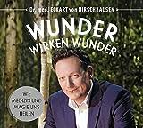 Eckart von Hirschhausen 'Wunder wirken Wunder: Wie Medizin und Magie uns heilen'