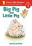 Big Pig and Little Pig (Green Light Readers Level 1) (0152048189) by David McPhail