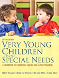 Very Young Children with Special Need: A Foundation for Educators, Families, and Service Providers (5th Edition)