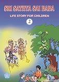 Sri Sathya Sai Baba: Life Story for Children
