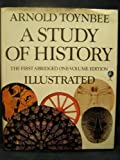A study of History (the First Abridged One-Volume edition) Illustrated