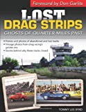 Lost Drag Strips: Ghosts of Quarter-Miles Past
