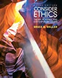 Consider Ethics: Theory, Readings, and Contemporary Issues (3rd Edition)