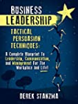Business Leadership: Tactical Persuas...