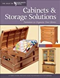 Cabinets & Storage Solutions: 16 Space-Saving Projects from Woodworkings Top Experts (The Best of Woodworkers Journal series)