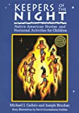 Keepers of the Night: Native American Stories and Nocturnal Activities for Children (Keepers of the Earth) (1555911773) by Michael J. Caduto