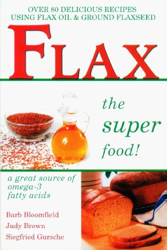 Free flax the super food over 80 delicious recipes using flax oil pdf ebook download flax the super food over 80 delicious recipes using flax oil and ground flaxseed over 80 delicious recipes free pdf online forumfinder Image collections
