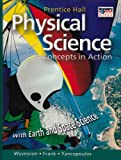 img - for Physical Science: Concepts In Action; With Earth and Space Science book / textbook / text book