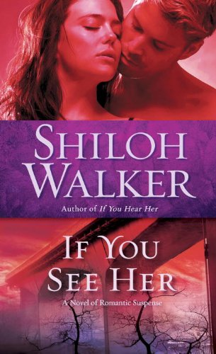 Image of If You See Her: A Novel of Romantic Suspense (Ash Trilogy)
