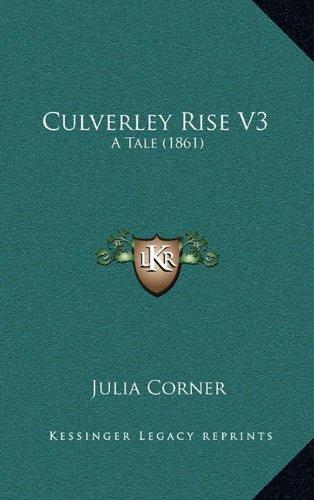 Culverley Rise V3: A Tale (1861)