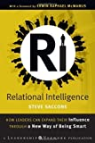 By Steve Saccone Relational Intelligence: How Leaders Can Expand Their Influence Through a New Way of Being Smart (1st Edition)