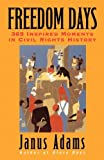 img - for Freedom Days: 365 Inspired Moments in Civil Rights History by Janus Adams (1998-10-23) book / textbook / text book
