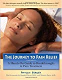 The Journey to Pain Relief: A Hands-On Guide to Breakthroughs in Pain Treatment