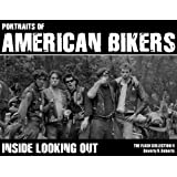 Portraits Of American Bikers: Inside Looking Out (The Flash Collection)