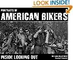 Portraits Of American Bikers: Inside...