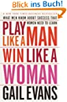 Play Like a Man, Win Like a Woman: Wh...