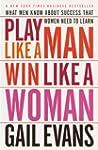 Play Like a Man, Win Like a Woman: Wh...