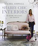 Rachel Ashwell's Shabby Chic Interiors: My rooms, treasures, and trinkets