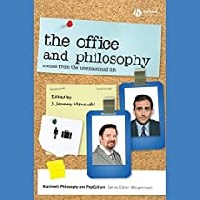 'The Office' and Philosophy: Scenes from the Unexamined Life (       UNABRIDGED) by J. Jeremy Wisnewski (editor) Narrated by Raymond Scully