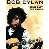 Bob Dylan - Made Easy for Guitar price comparison at Flipkart, Amazon, Crossword, Uread, Bookadda, Landmark, Homeshop18