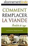 La Cuisine V�g�talienne. Comment Remplacer La Viande.