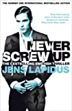 Never Screw Up (Stockholm Noir Trilogy 2)