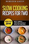 Slow Cooking for Two: Best Simple and...