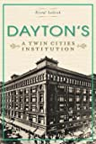 img - for Dayton's : A Twin Cities Institution (Paperback)--by Kristal Leebrick [2013 Edition] book / textbook / text book