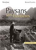 echange, troc Pierre Josse, Bernard Pouchèle - Paysans sans frontières : L'amour de la terre, hier et aujourd'hui