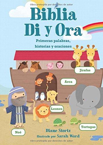 Biblia Di y Ora: Primeras palabras, historias y oraciones  [Stortz, Diane] (Tapa Dura)