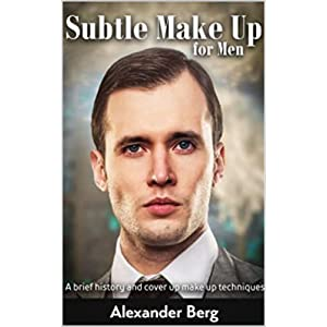 Subtle Make Up for Men: A Brief History And Cover Up Make Up Techniques